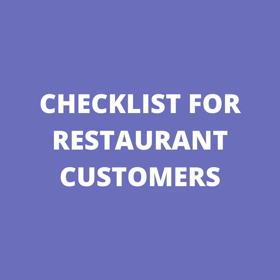 CHECKLIST FOR RESTAURANTS CUSTOMERS
